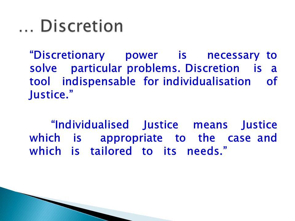 … Discretion
