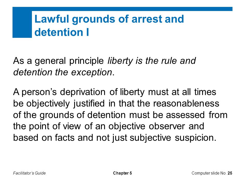 Lawful grounds of arrest and detention I