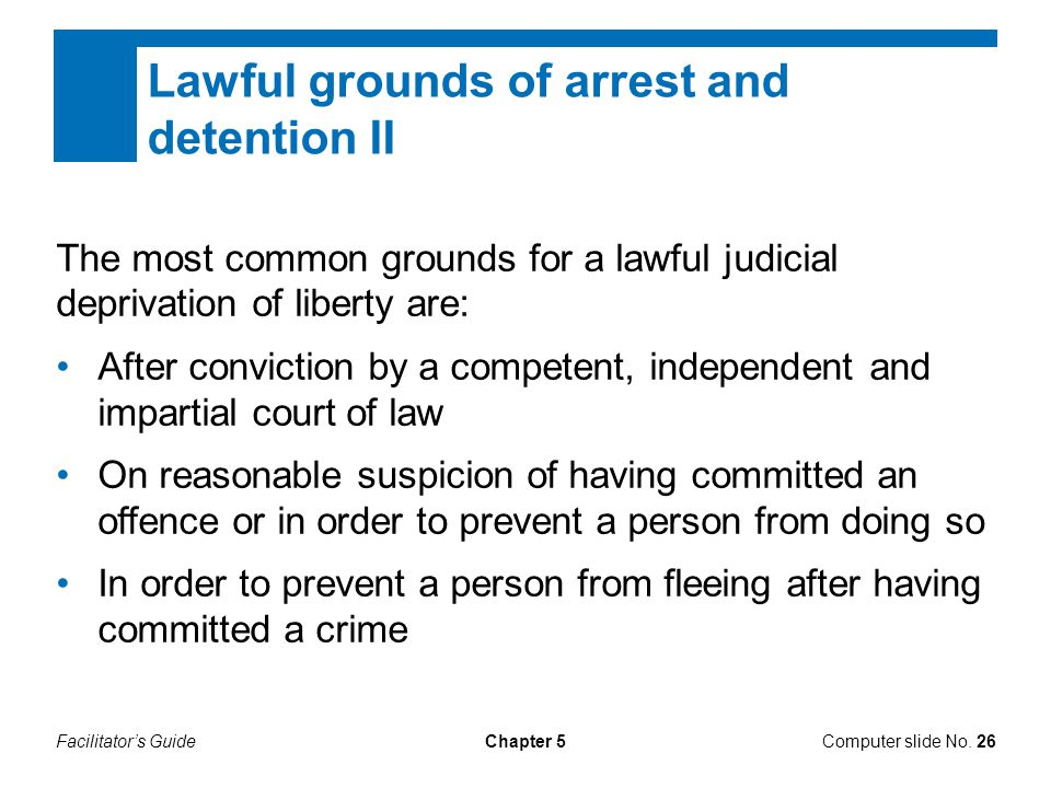 Lawful grounds of arrest and detention II