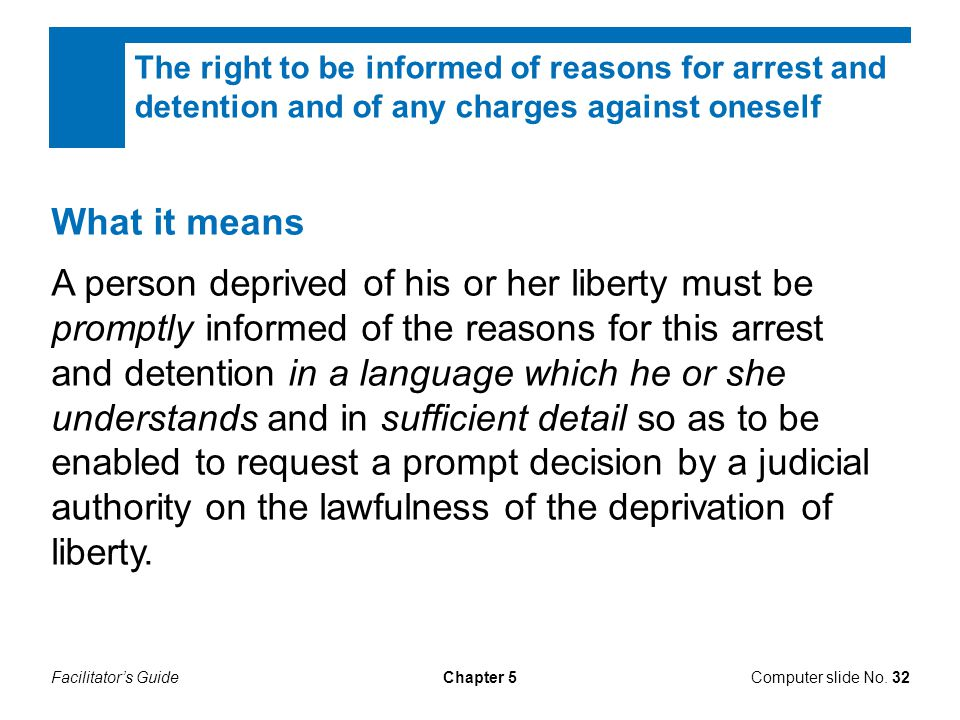 The right to be informed of reasons for arrest and detention and of any charges against oneself