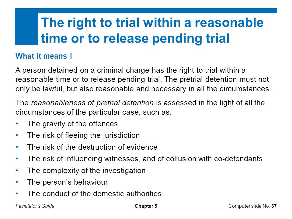 The right to trial within a reasonable time or to release pending trial