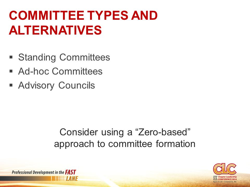 Consider using a Zero-based approach to committee formation