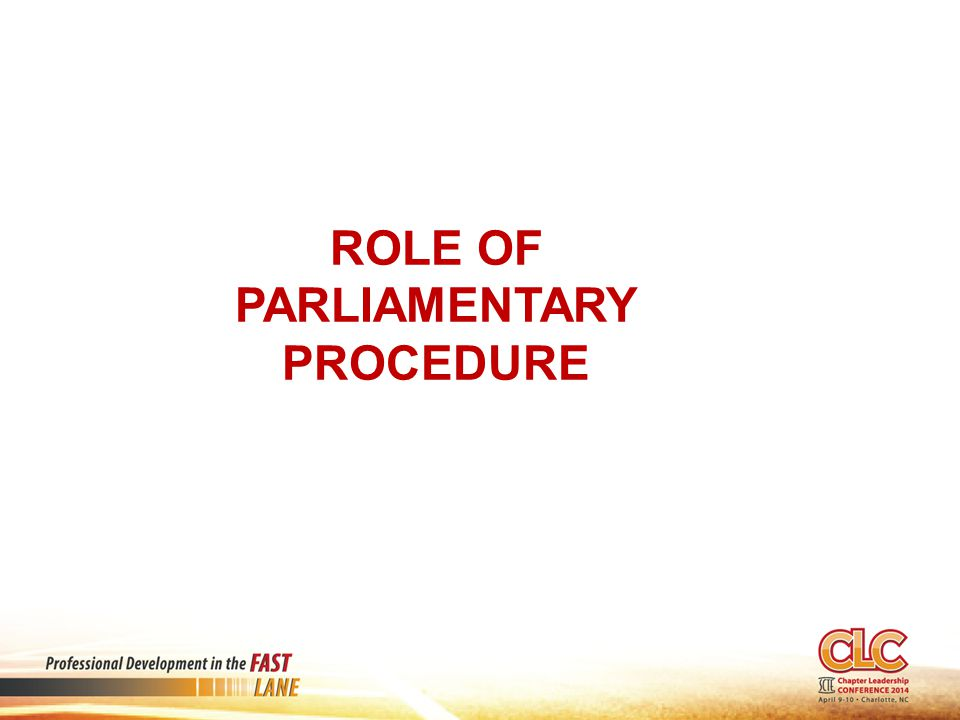 Role of Parliamentary Procedure