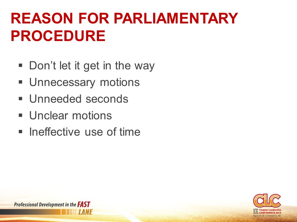 Reason for Parliamentary Procedure