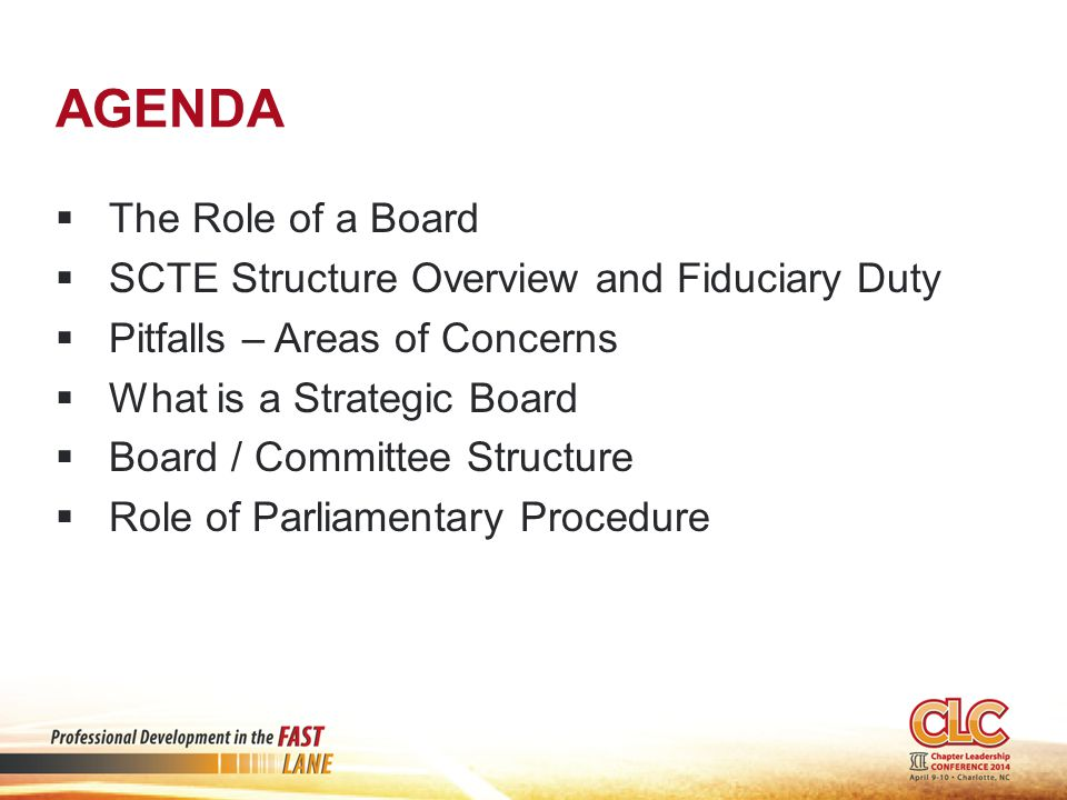 Agenda The Role of a Board SCTE Structure Overview and Fiduciary Duty