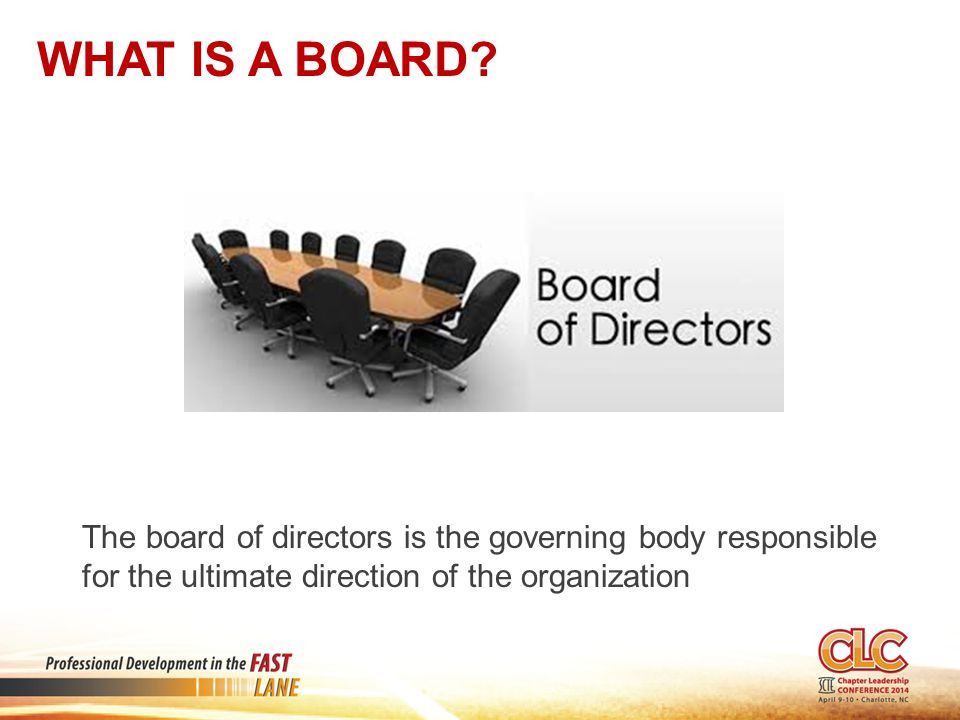 What is a Board Fiduciary – to hold in trust.