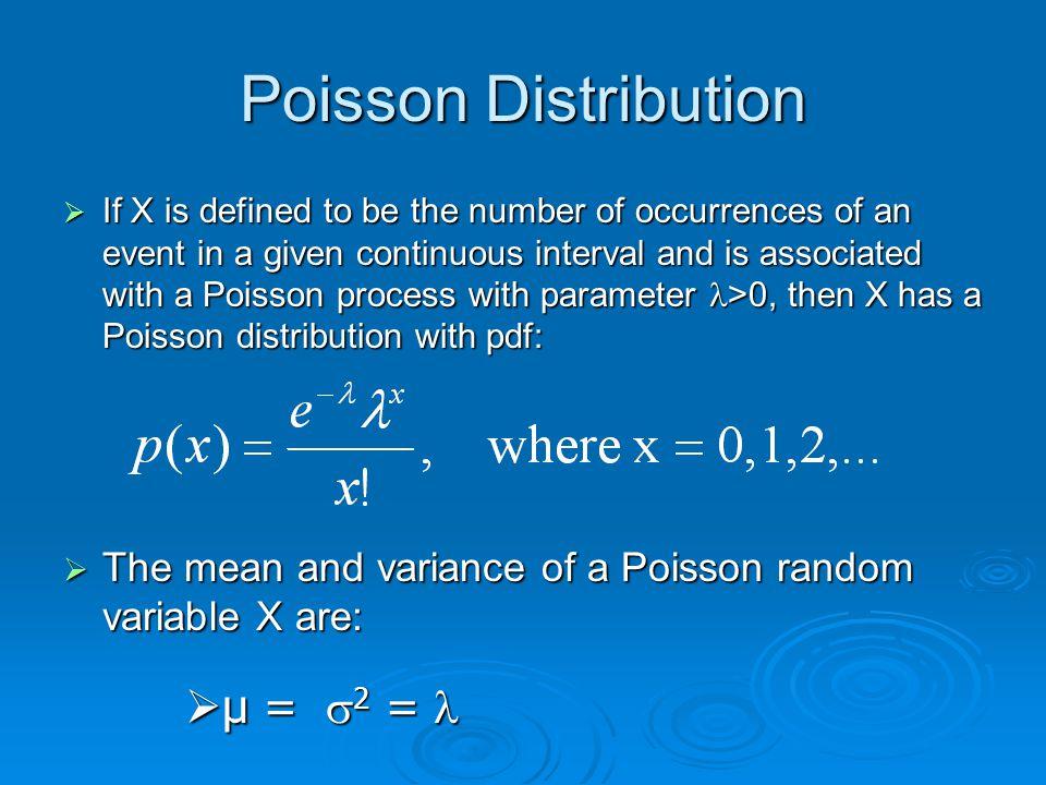 Poisson Distribution µ = s2 = l