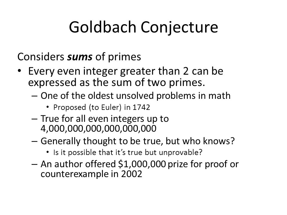 Goldbach Conjecture Considers sums of primes