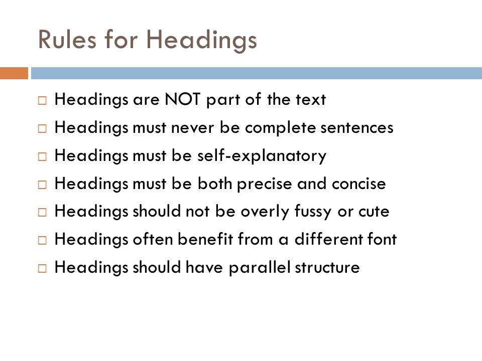 Rules for Headings Headings are NOT part of the text