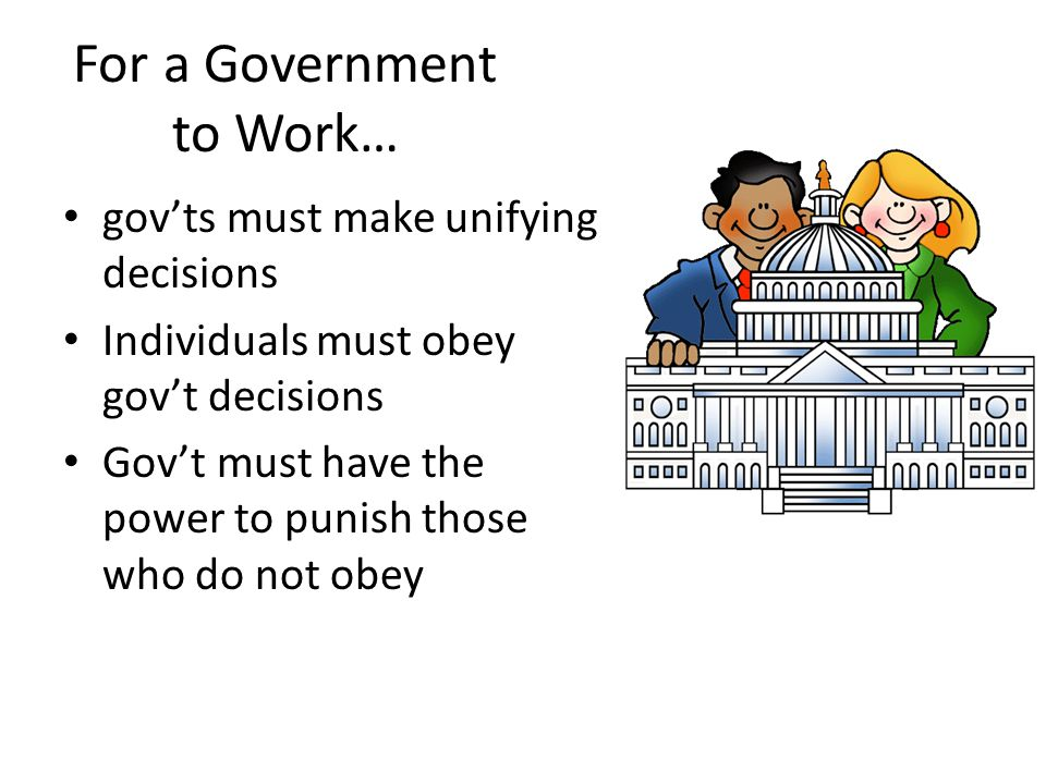 For a Government to Work…
