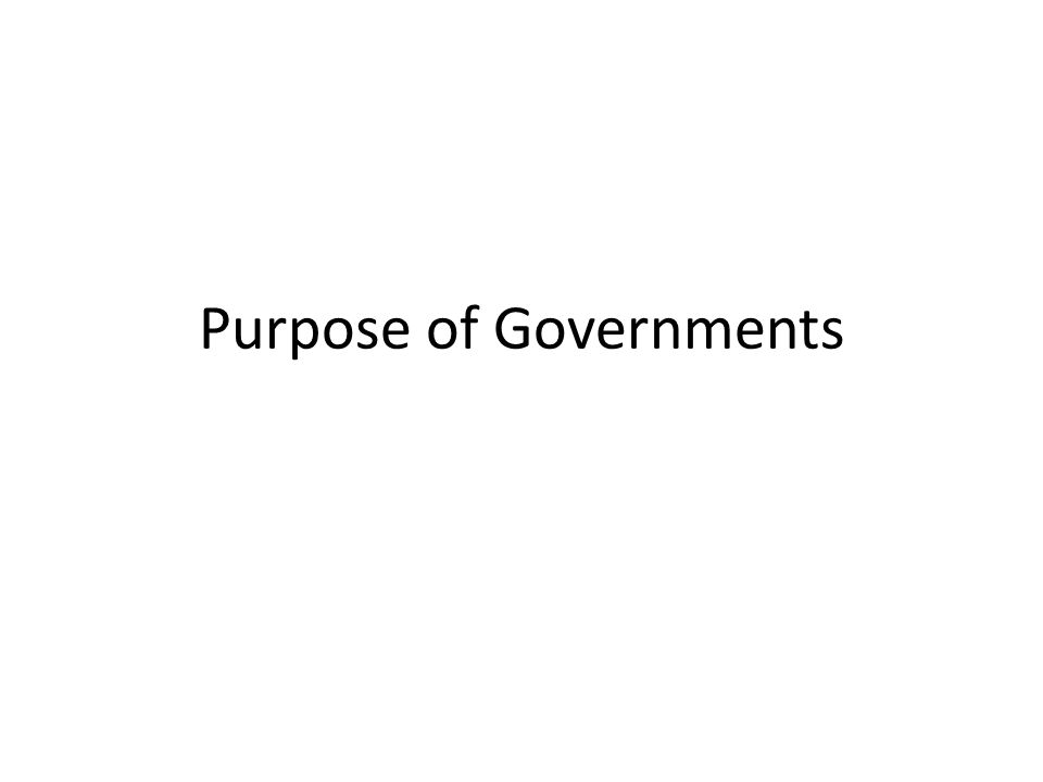 Purpose of Governments