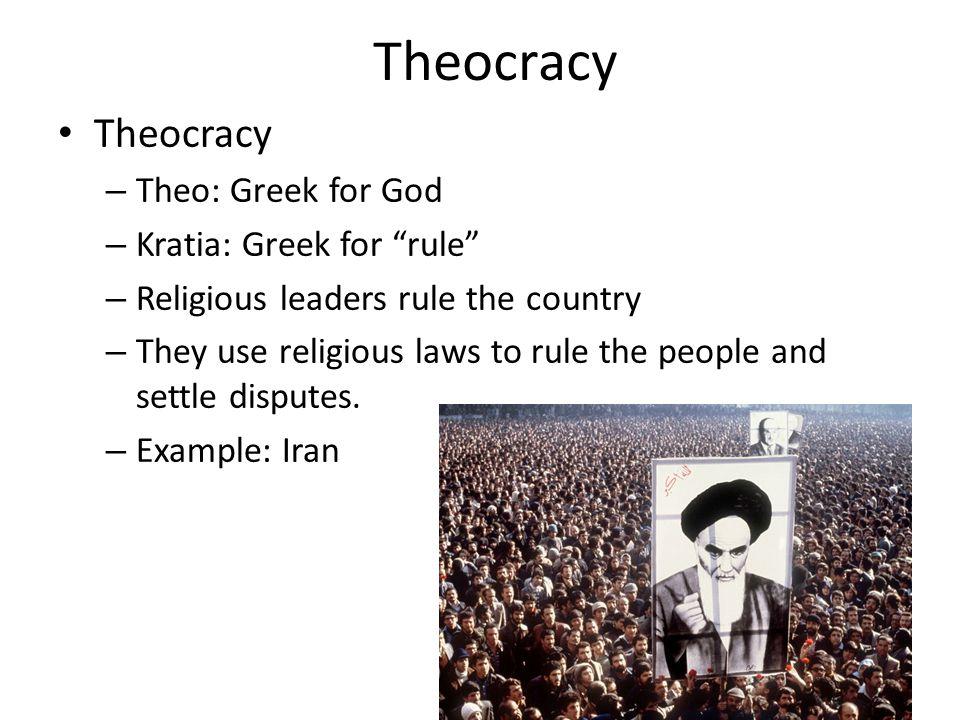 Theocracy Theocracy Theo: Greek for God Kratia: Greek for rule