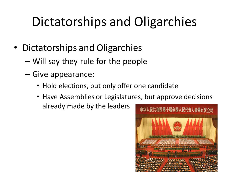 Dictatorships and Oligarchies