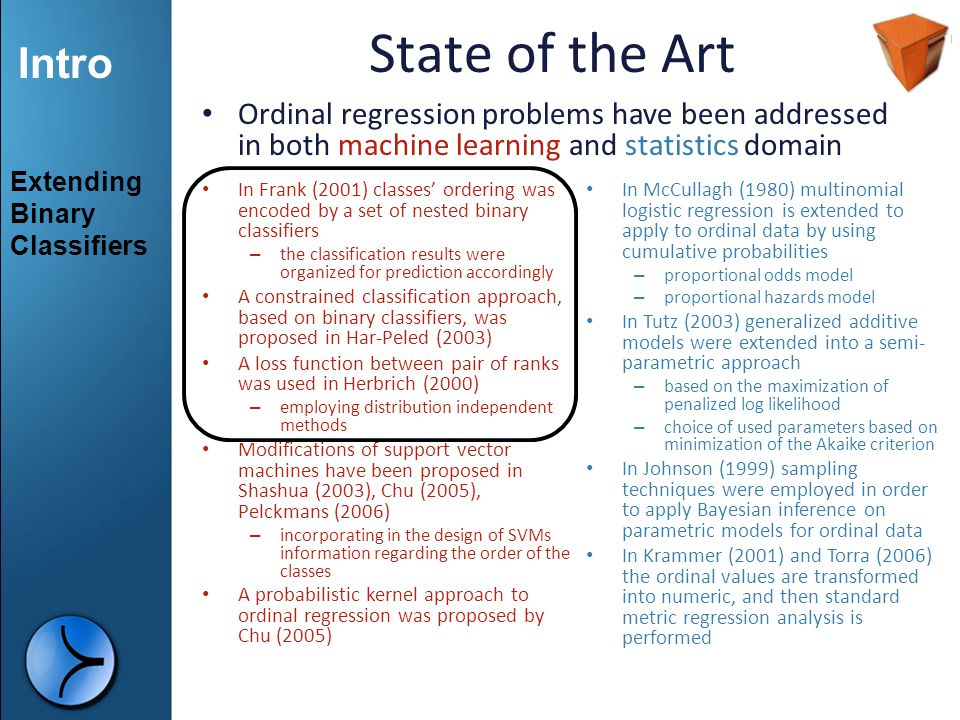 State of the Art Ordinal regression problems have been addressed in both machine learning and statistics domain.