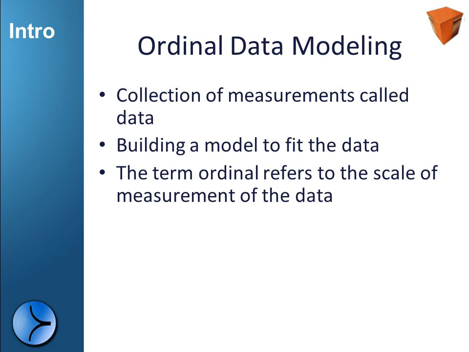 Ordinal Data Modeling Collection of measurements called data