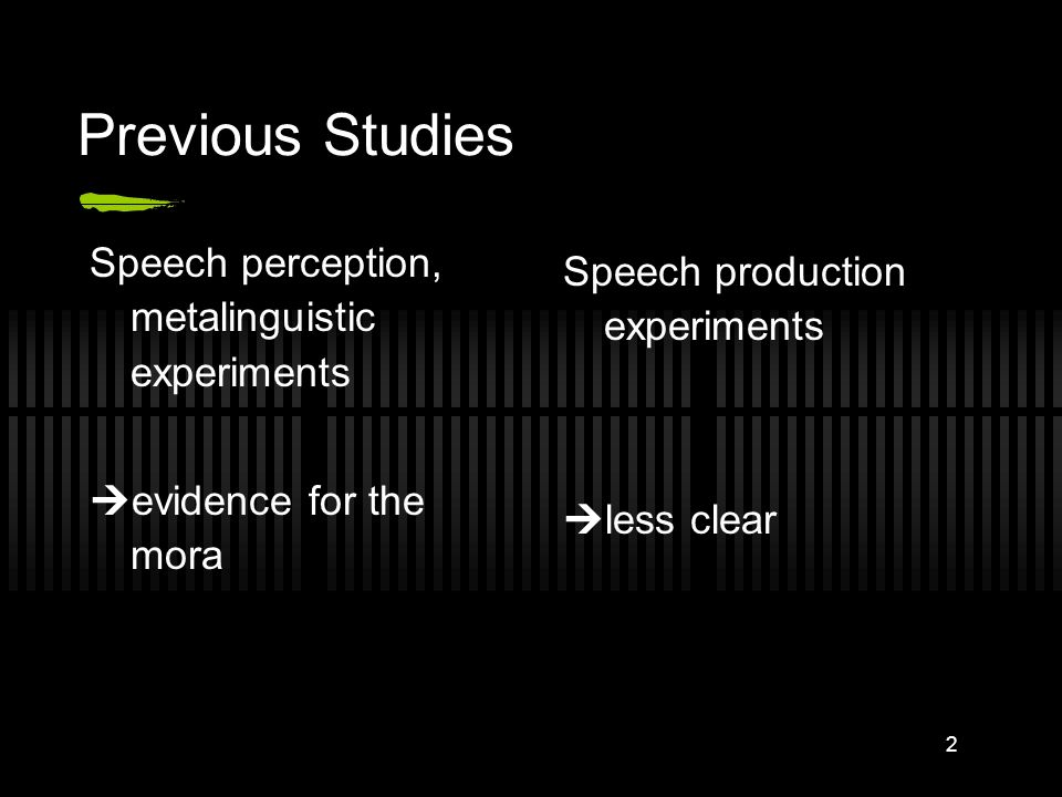 Previous Studies Speech perception, metalinguistic experiments