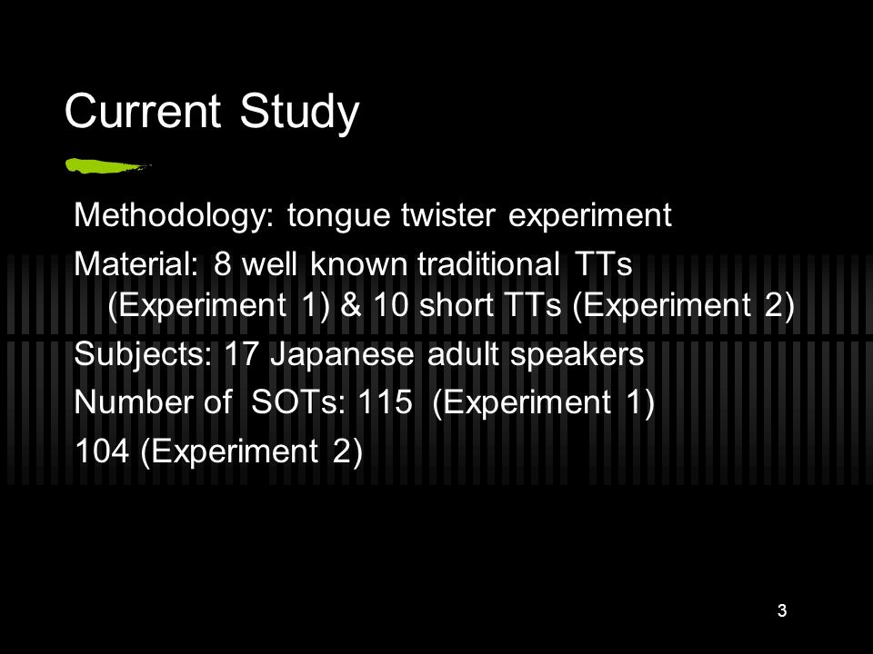 Current Study Methodology: tongue twister experiment