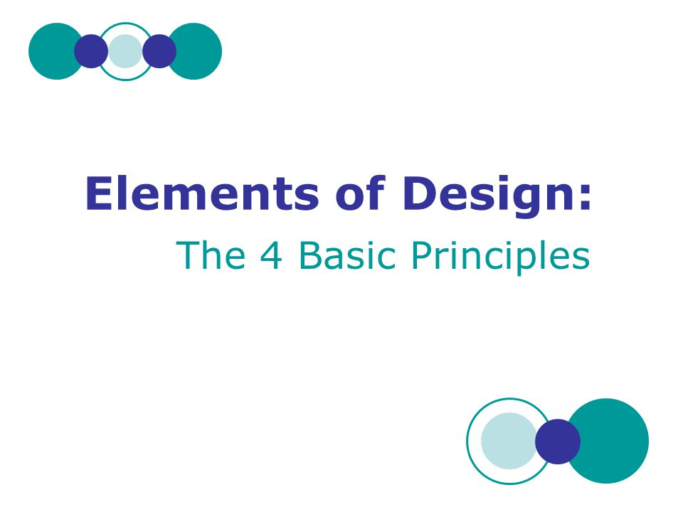 Elements of Design: The 4 Basic Principles