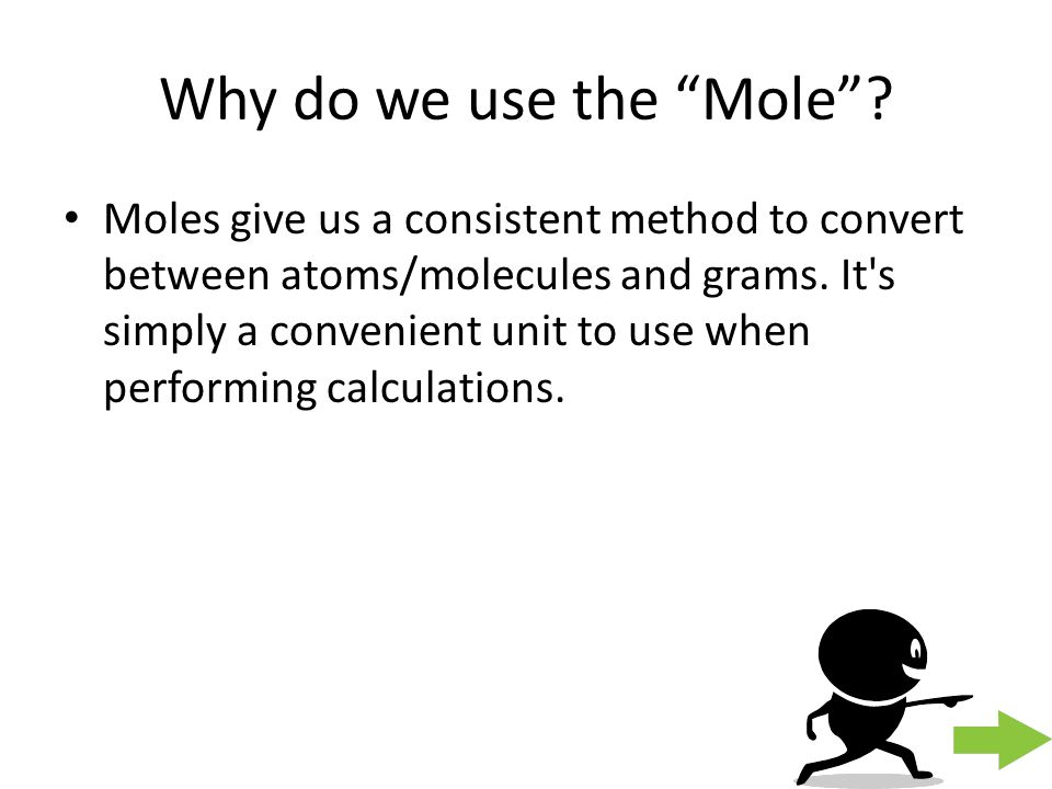 Why do we use the Mole