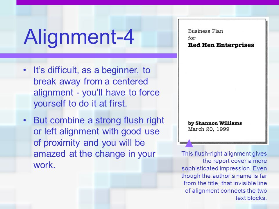 Alignment-4 It's difficult, as a beginner, to break away from a centered alignment - you'll have to force yourself to do it at first.