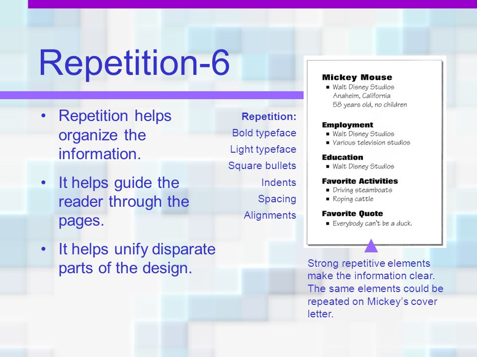 Repetition-6 Repetition helps organize the information.