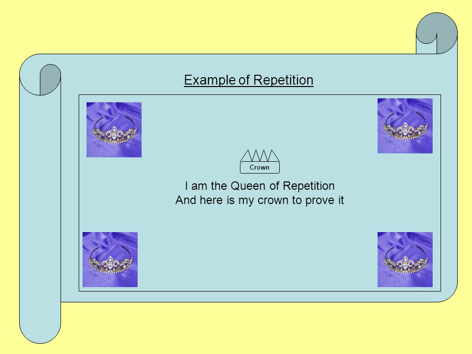 Example of Repetition I am the Queen of Repetition