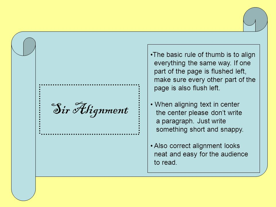 Sir Alignment The basic rule of thumb is to align