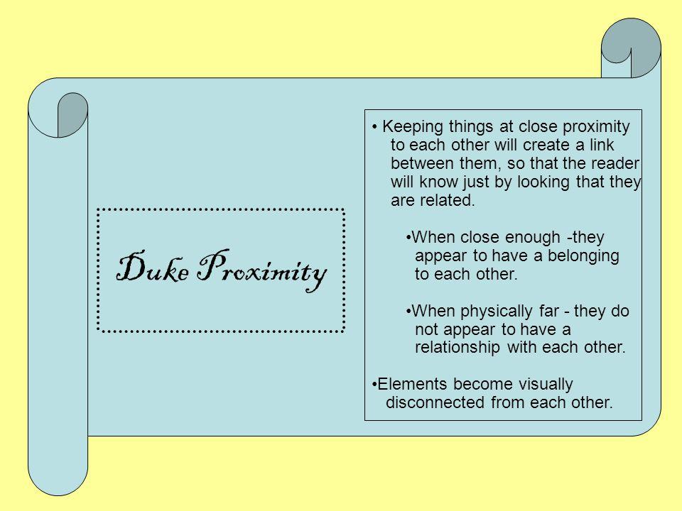 Duke Proximity Keeping things at close proximity
