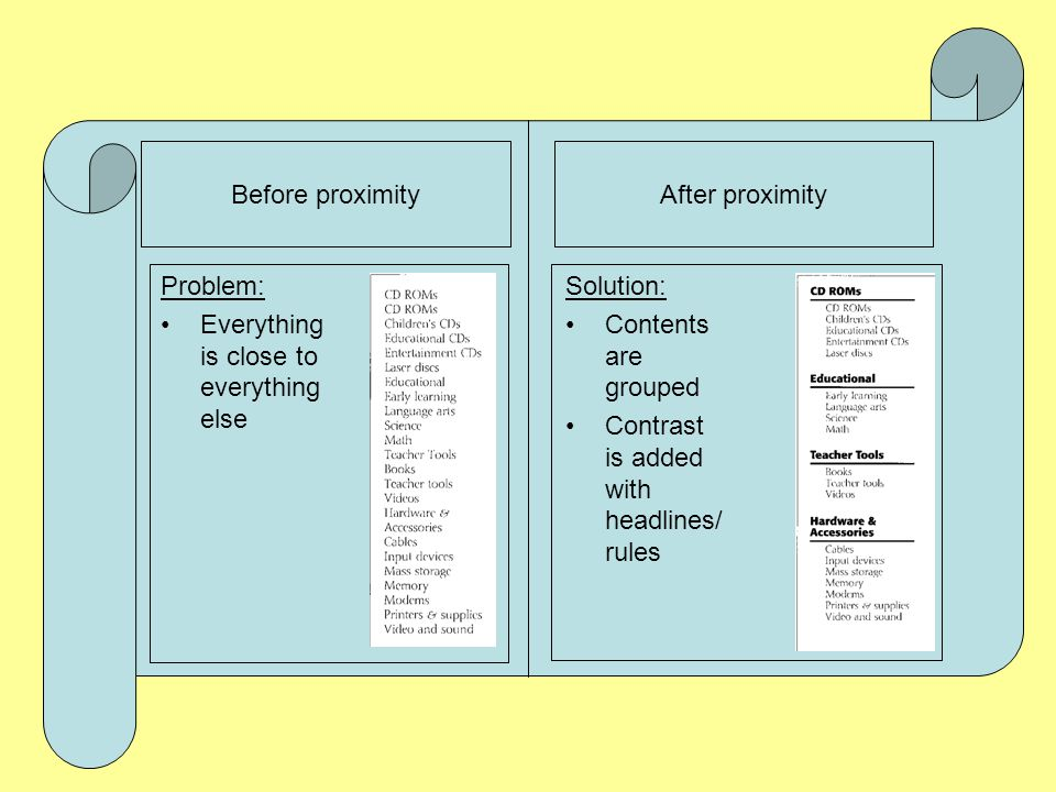 Before proximity After proximity. Problem: Everything is close to everything else. Solution: Contents are grouped.