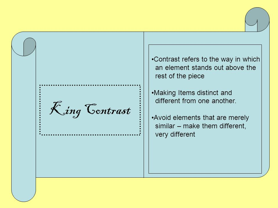 King Contrast Contrast refers to the way in which