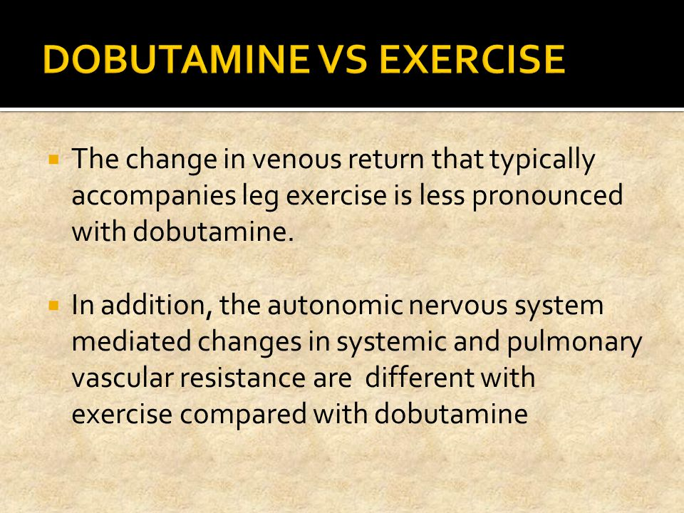 DOBUTAMINE VS EXERCISE