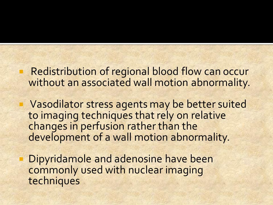 Redistribution of regional blood flow can occur without an associated wall motion abnormality.
