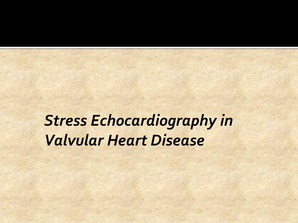 Stress Echocardiography in Valvular Heart Disease