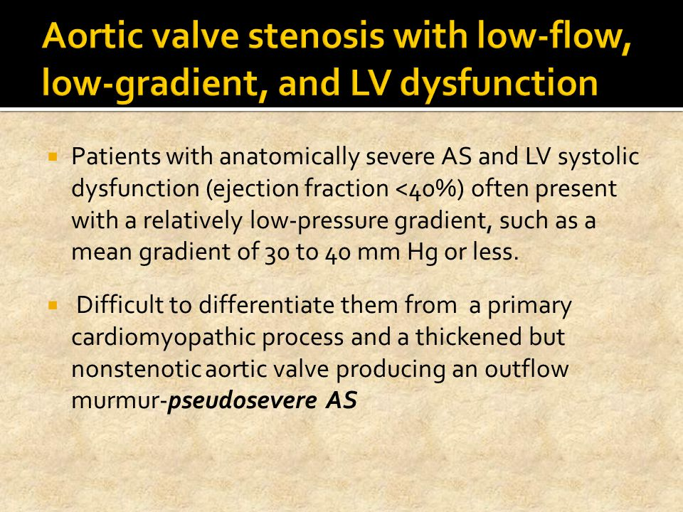 Aortic valve stenosis with low-flow, low-gradient, and LV dysfunction