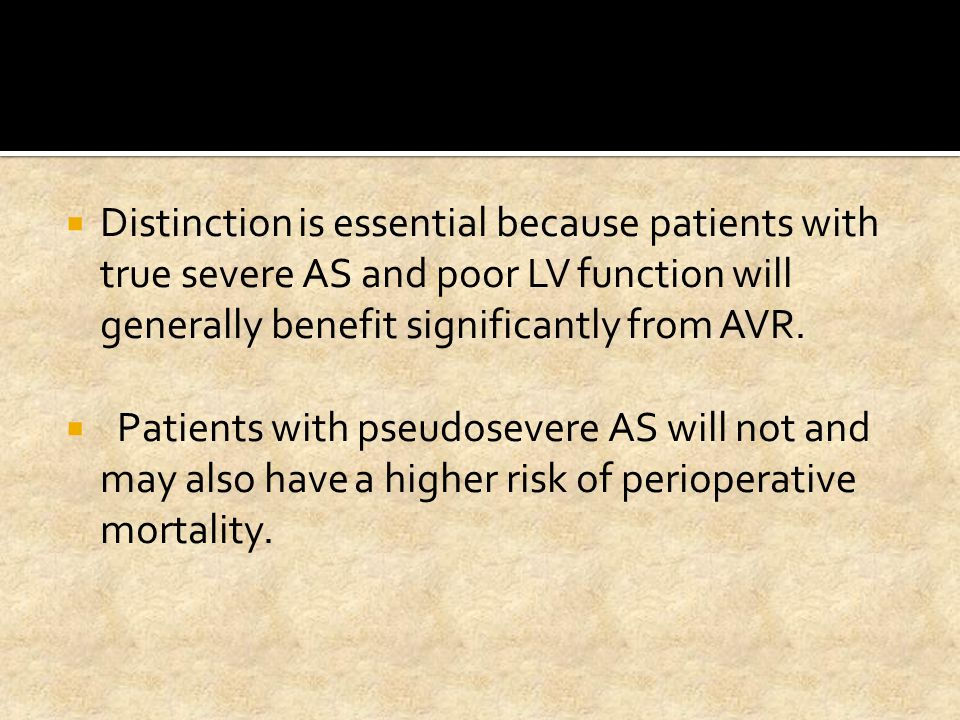 Distinction is essential because patients with true severe AS and poor LV function will generally benefit significantly from AVR.
