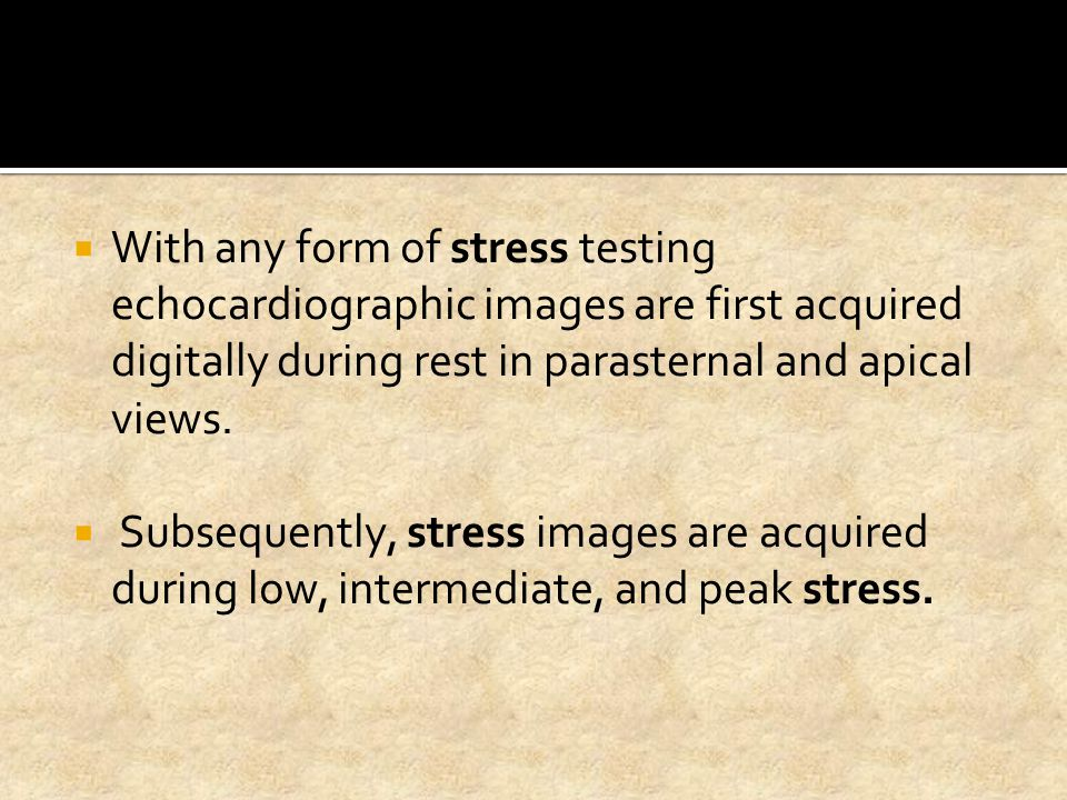 With any form of stress testing echocardiographic images are first acquired digitally during rest in parasternal and apical views.