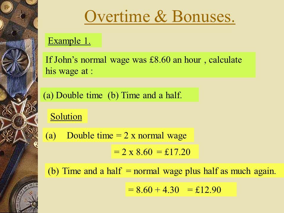Overtime & Bonuses. Example 1.