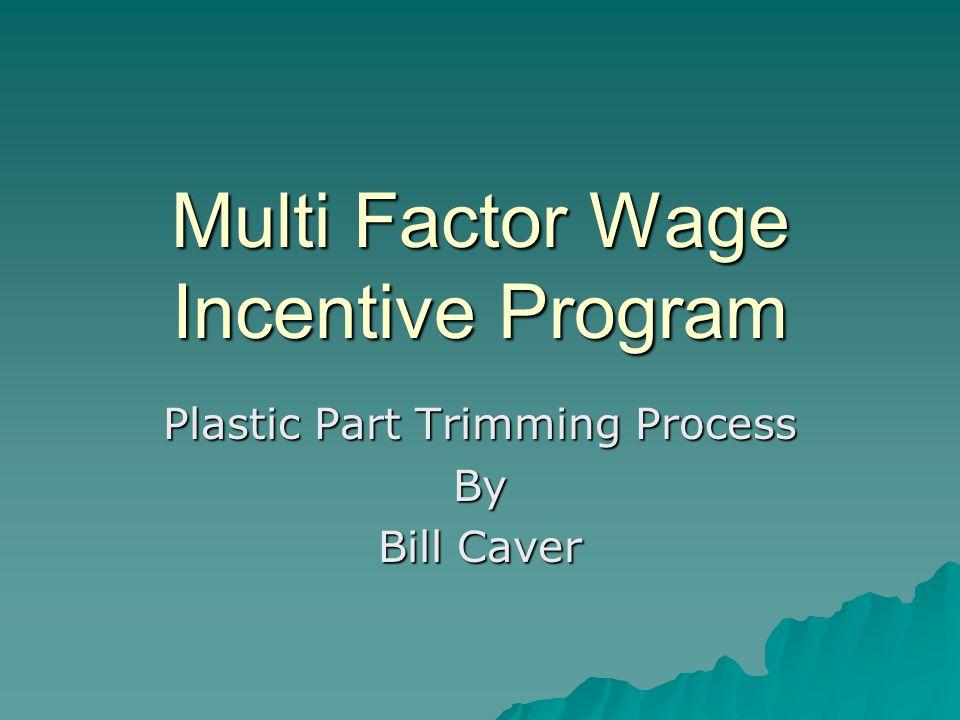 Multi Factor Wage Incentive Program