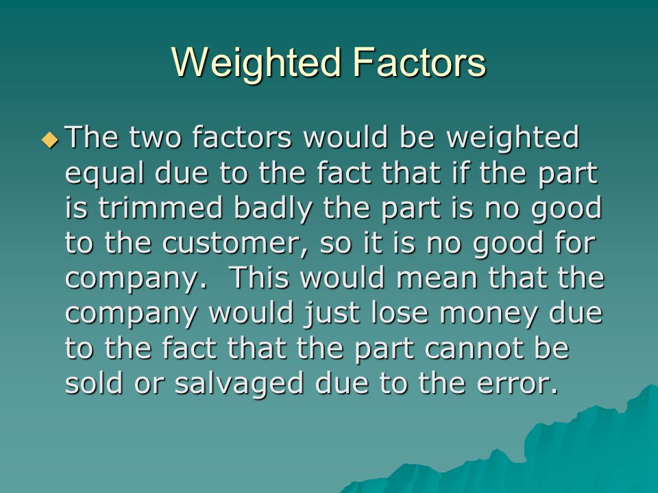 Weighted Factors