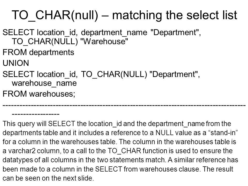 TO_CHAR(null) – matching the select list