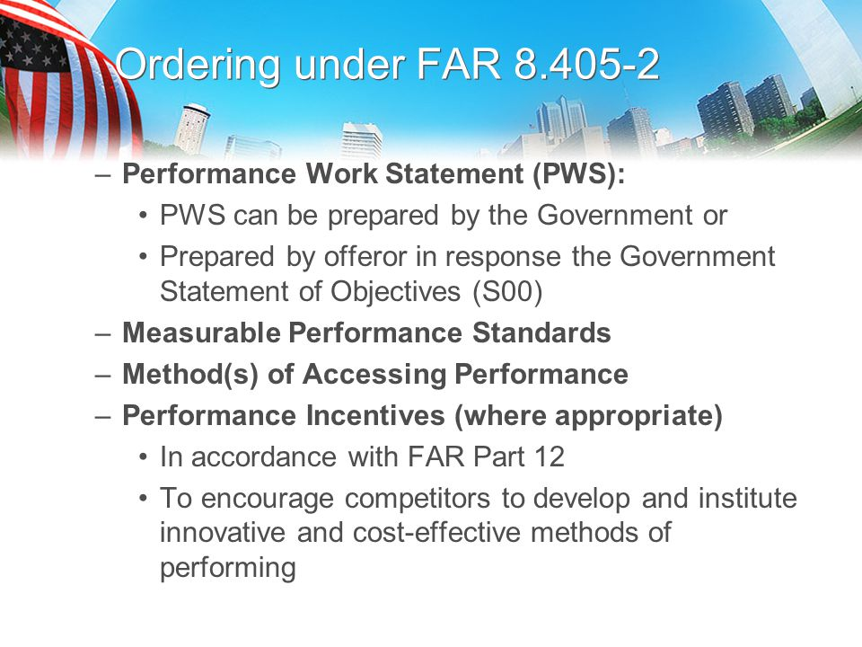 Ordering under FAR 8.405-2 Performance Work Statement (PWS):