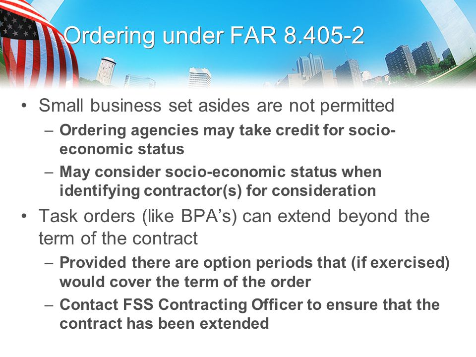 Ordering under FAR 8.405-2 Small business set asides are not permitted