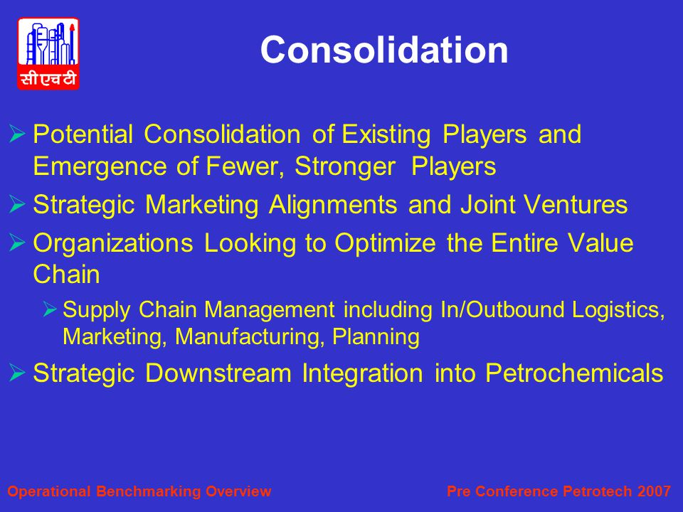 Consolidation Potential Consolidation of Existing Players and Emergence of Fewer, Stronger Players.