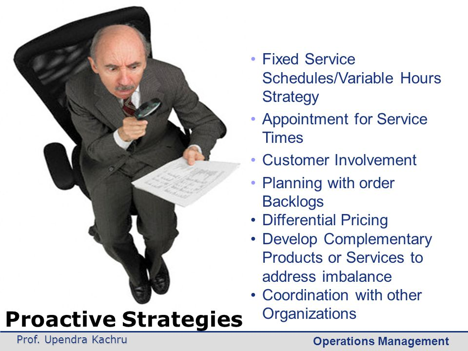 Proactive Strategies Fixed Service Schedules/Variable Hours Strategy