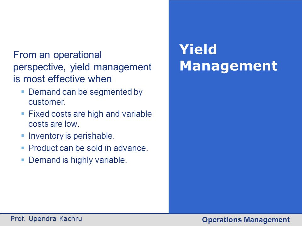 From an operational perspective, yield management is most effective when