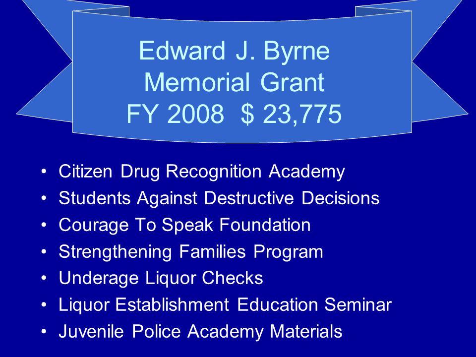 Edward J. Byrne Memorial Grant FY 2008 $ 23,775