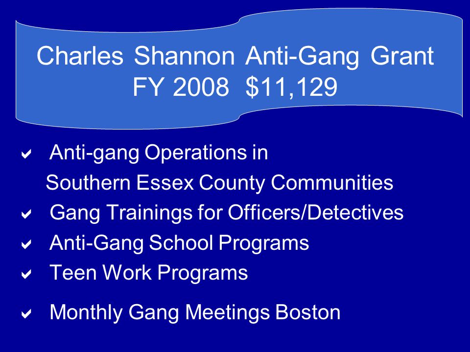 Charles Shannon Anti-Gang Grant FY 2008 $11,129
