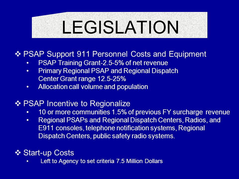 LEGISLATION PSAP Support 911 Personnel Costs and Equipment