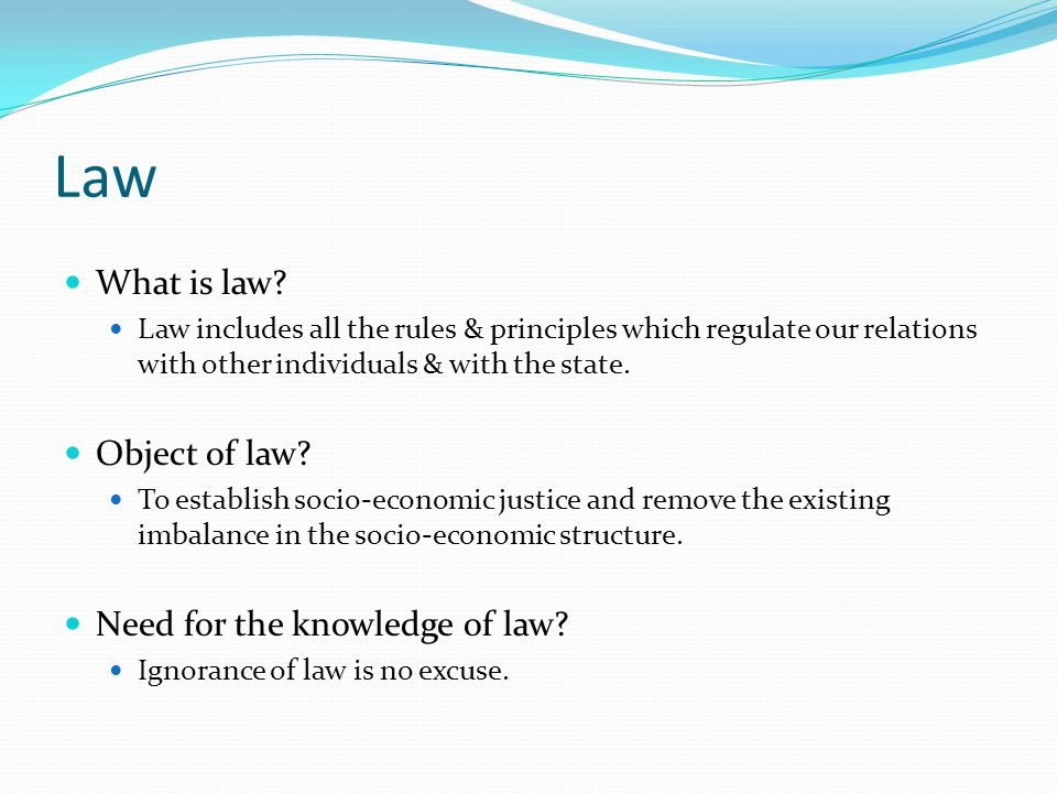 Law What is law Object of law Need for the knowledge of law