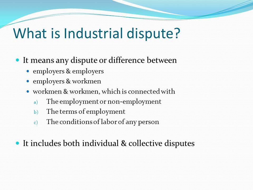 What is Industrial dispute
